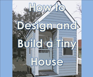 Tiny House Design Build Video Workshop Live Austin Tiny House